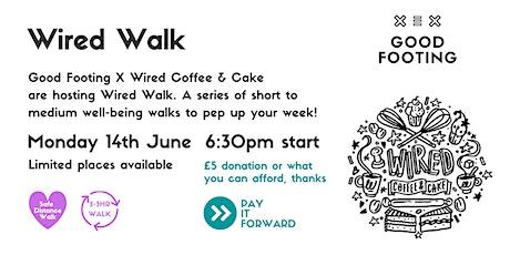 Wired Walk Monday - Blackpool Bridge/Black Hill tickets