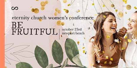Be Fruitful! Women's Luncheon: UNLOCK your potential and BE FRUITFUL tickets