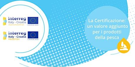 La Certificazione: un valore aggiunto per i prodotti della pesca biglietti