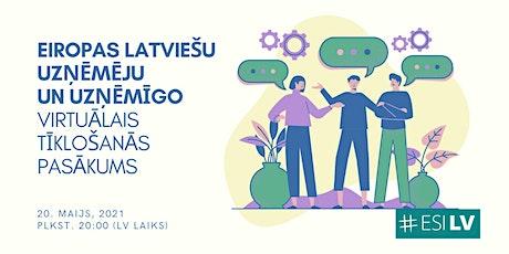 Eiropas latviešu uzņēmēju un uzņēmīgo virtuālā tīklošanās #3 tickets