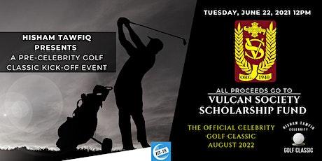 "Hisham Tawfiq presents A Golf Fundraiser, ""The Pre-Celebrity Golf Classic"" tickets"
