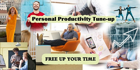 Personal Productivity Tune-up, for Business Owners and Entrepreneurs tickets