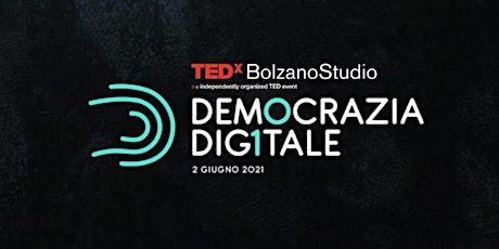 TEDxBolzanoStudio DEMOCRAZIA DIGITALE biglietti