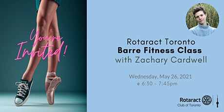 Rotaract Toronto Barre Fitness Class with Zachary Cardwell tickets