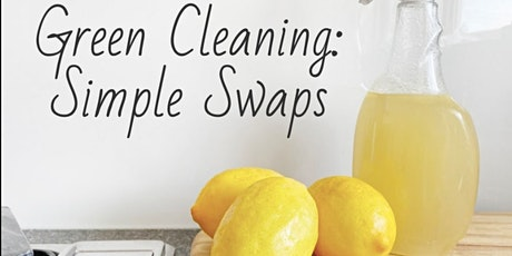 Green Cleaning: Simple Swaps tickets