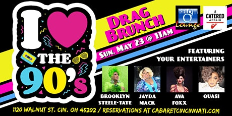 I Love The 90's Drag Brunch tickets