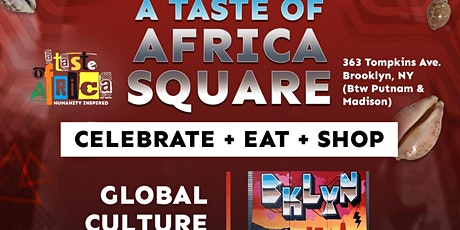 "A Taste of Africa Square - ""A Global Cultural Event"" tickets"