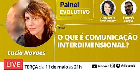 Painel Evolutivo - O que é comunicação interdimensional? ingressos