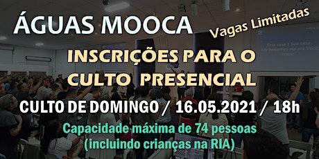Igreja Águas Mooca - Culto de Celebração  - 16.05.2021 ingressos