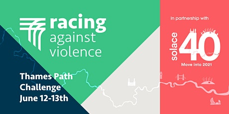 Racing Against Violence - Solace40 Thames Path Challenge (Rescheduled) tickets