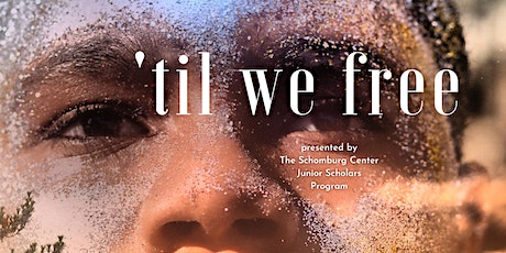 'Til We Free: The 19th Annual Junior Scholars Program Youth Summit tickets