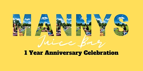 Manny's Juice Bar 1 Year Anniversary tickets