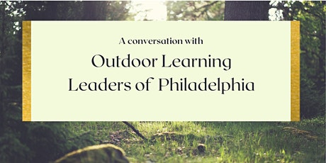 Outdoor Learning Leaders of Philadelphia tickets
