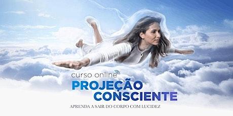 Curso Projeção Consciente (Terça- Quinta) ingressos