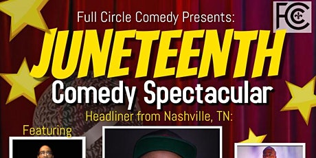 Full Circle Comedy Presents: Juneteenth Comedy Spectactular tickets