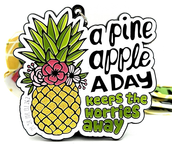 2021 Be a Pineapple 1M 5K 10K 13.1 26.2-Participate from Home. Save $5 now! image