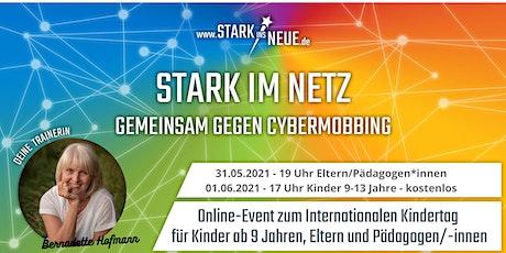 stark im Netz : Gemeinsam gegen Cybermobbing / Eifel / Kinder von 9-13 J. Tickets