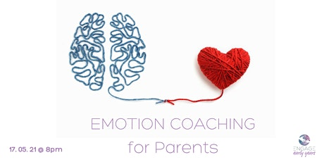FREE Webinar on Emotion Coaching  for Parents  17th May 2021 @ 8pm tickets