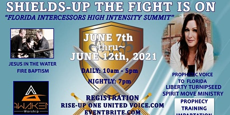 """SHIELDS-UP THE FIGHT IS ON, """"Florida Intercessors High Intensity Summit"""" tickets"""