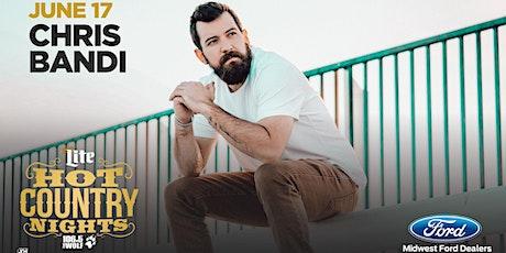 Miller Lite Hot Country Nights: Chris Bandi tickets