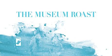 The Museum Roast tickets