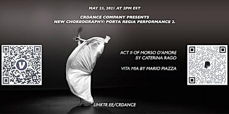 CRDANCE COMPANY PRESENTS NEW CHOREOGRAPHY: PORTA REGIA PERFORMANCE 2. tickets