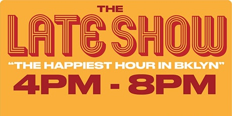 The Late Show | The Afterwork Dinner Party & Happy Hour tickets