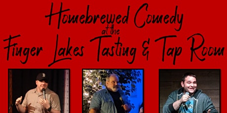 Homebrewed Comedy at the Finger Lakes Tasting and Tap Room tickets