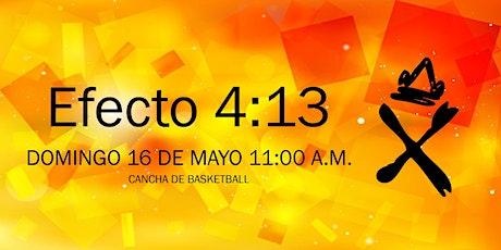 EFECTO 4:13 Presencial - Domingo 16 Mayo 11:00 a.m. boletos