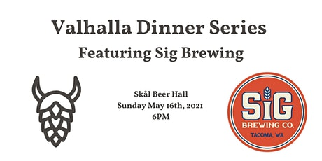 Valhalla Dinner Series Featuring Sig Brewing tickets