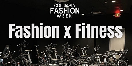 COLUMBIA FASHION WEEK: FASHION X FITNESS tickets