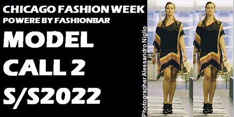 Model Call 2: 2022SS  - Chicago Fashion Week power tickets