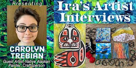 Multimedia Artist Carolyn Trebian talks life & art with Ira Liss tickets