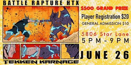 Battle Rapture HTX Tekken Karnage tickets