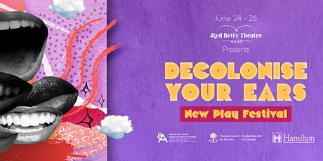 Decolonise Your Ears New Play Festival June 24th- Unwanted tickets