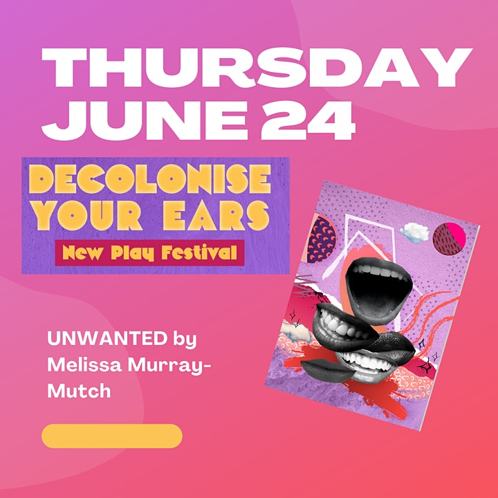 Decolonise Your Ears New Play Festival June 24th- Unwanted image