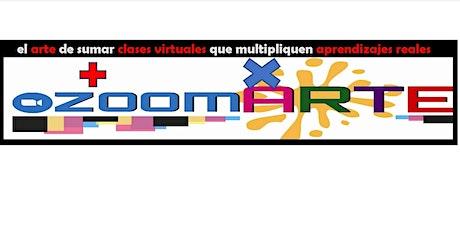 ZOOMARTE, el arte de sumar clases virtuales que multipliquen aprendizajes. tickets