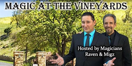 The Raven & Migz Magic Experience at The Vineyards of Simi Valley tickets