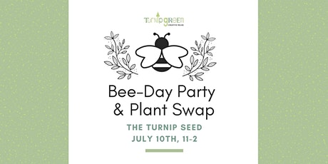 Bee-day Party and Plant Swap tickets