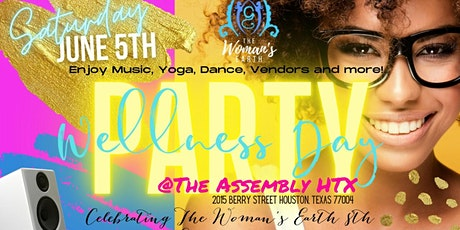 Wellness Day Party: Celebrating The Woman's Earth 8th Anniversary tickets