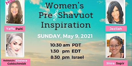 Women's Pre-Shavuot Inspiration tickets