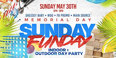 SUNDAY FUNDAY: INDOOR & OUTDOOR DAY PARTY tickets