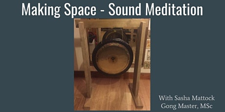 Sound Meditation-Sensory Music, Self Care, Making Space, Support, Gong Bath tickets