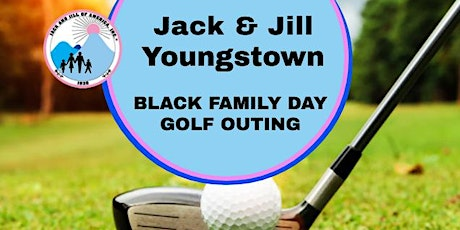 Jack & Jill Youngstown Black Family Day Golf Outing tickets