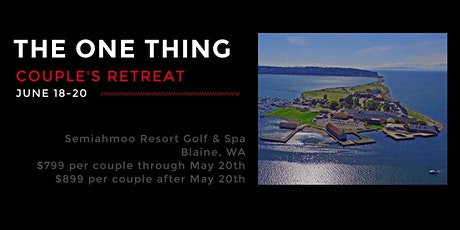 The One Thing - Couple's Retreat tickets