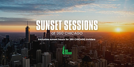 Sunset Sessions at 360 CHICAGO tickets