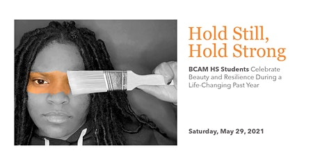 Hold Still, Hold Strong BCAM HS Gallery Exhibit tickets