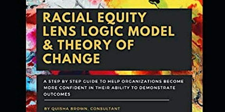 How to Create People Focused Logic Models Using A Racial Lens tickets