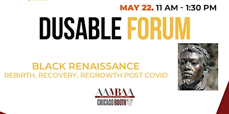 DuSable 2021.  Black Renaissance: Rebirth, Recovery, Regrowth Post-COVID tickets