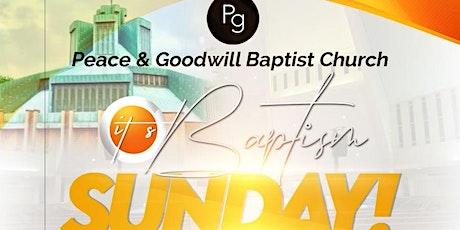 Peace & Goodwill Baptist Church Worship Service/Baptism Sunday tickets